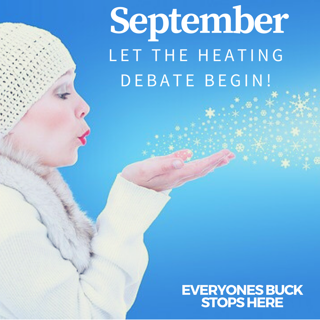September: Let the heating debate begin!
